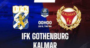 Soi kèo nhà cái Goteborg vs Kalmar, 0h ngày 28/9